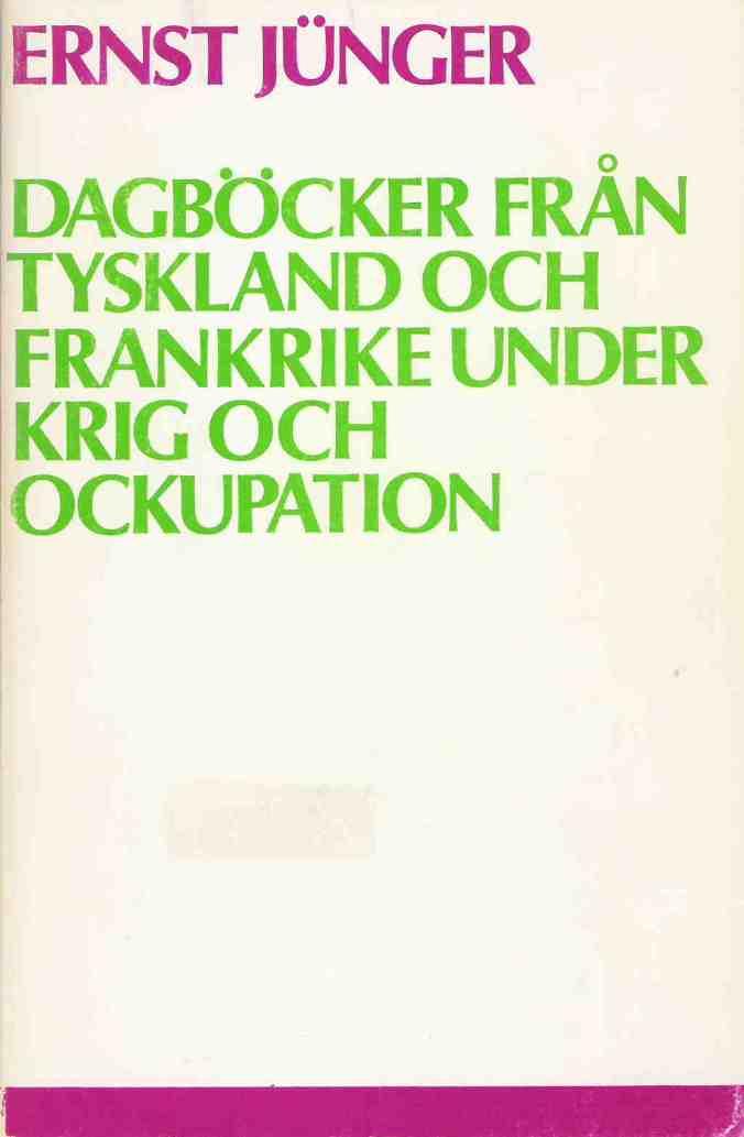 ernst-junger-dagbocker-fran-tyskland-och-frankrike-under-krig-och-ockupation