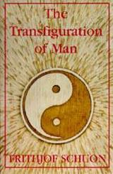 Schuon - The Transfiguration of Man